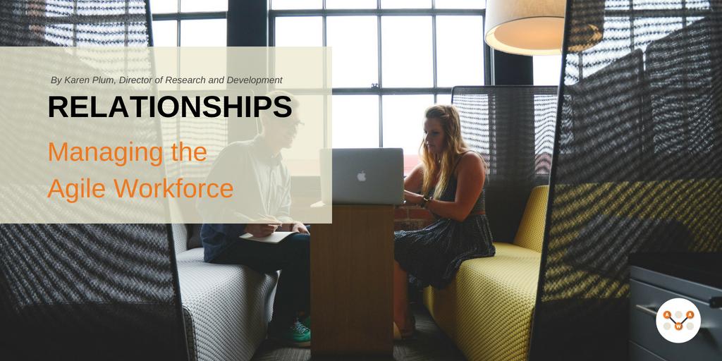 relationships-2-Managing-agile-workforce-awa-advanced-workplace-associates