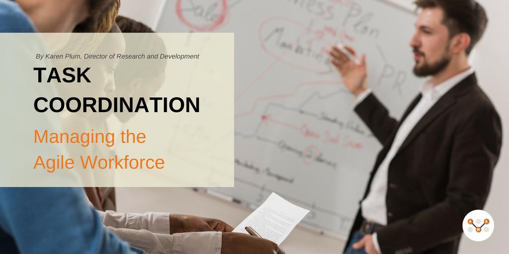 Task-coordination-Managing-the-agile-workforce