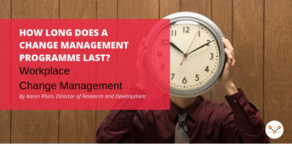 how-long-does-a-change-management-process-last-awa-advanced-workplace-associates-new-york-london