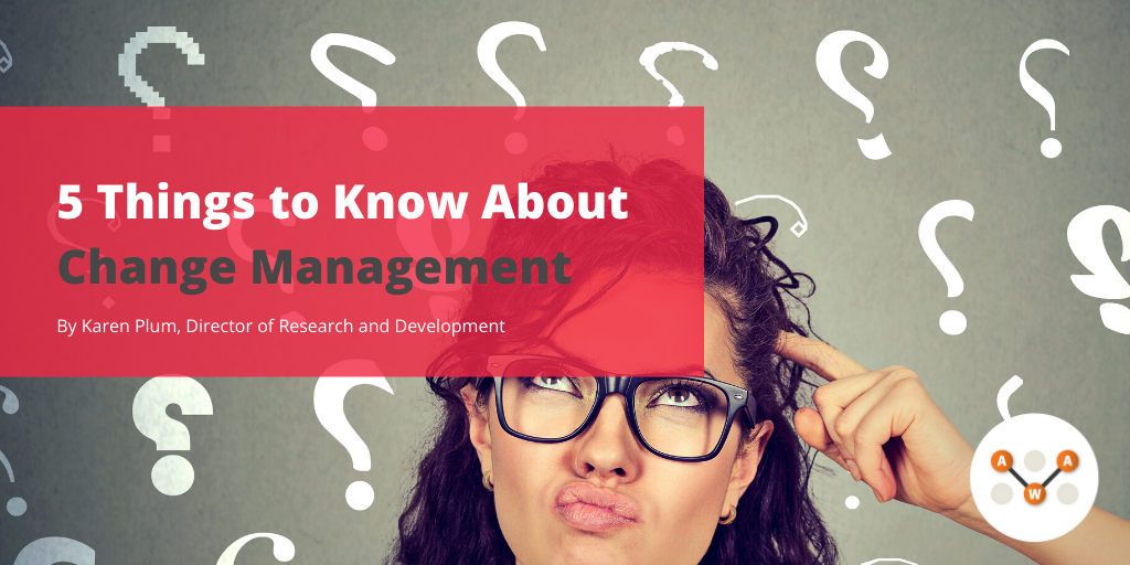 5 Things to Know About Change Management-AWA-advanced-workplace-associates